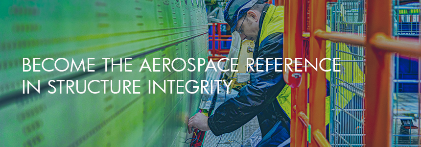 To become the aerospace reference in structure integrity